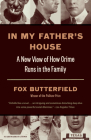 In My Father's House: A New View of How Crime Runs in the Family Cover Image