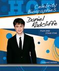Daniel Radcliffe: Film and Stage Star (Hot Celebrity Biographies) Cover Image