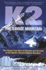 K2, The Savage Mountain: The Classic True Story Of Disaster And Survival On The World's Second-Highest Mountain Cover Image