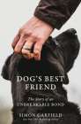 Dog's Best Friend: The Story of an Unbreakable Bond Cover Image