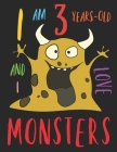 I Am 3 Years-Old and I Love Monsters: The Monster Colouring Book for Three-Year-Olds Who Love Colouring Monsters Cover Image