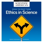 Doing the Right Thing Lib/E: Ethics in Science Cover Image