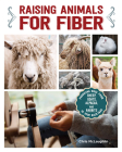 Raising Animals for Fiber: Producing Wool from Sheep, Goats, Alpacas, and Rabbits in Your Backyard Cover Image