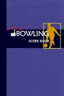 Bowling Score Book: Bowling Game Record Book Track Your Scores And Improve Your Game, Bowler Score Keeper for Friends, Family and Collegue (Vol. #5) Cover Image