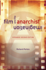 Film and the Anarchist Imagination: Expanded Second Edition Cover Image