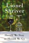 Should We Stay or Should We Go: A Novel Cover Image