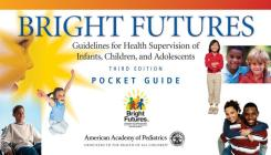 Bright Futures: Guidelines for Health Supervision of Infants, Children, and Adolescents Cover Image