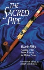 The Sacred Pipe, Volume 36: Black Elk's Account of the Seven Rites of the Oglala Sioux (Civilization of the American Indian #36) Cover Image