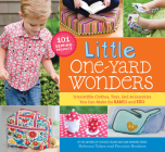 Little One-Yard Wonders: Irresistible Clothes, Toys, and Accessories You Can Make for Babies and Kids Cover Image