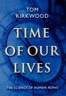 Time of Our Lives: The Science of Human Aging Cover Image