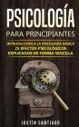 Psicología para principiantes: Introducción a la psicología básica - 25 efectos psicológicos explicados de forma sencilla Cover Image
