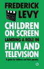 Children on Screen: Landing a Role in Film and Television Cover Image