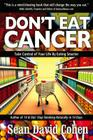 Don't Eat Cancer: Modern Day Cancer Prevention Cover Image