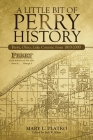 A Little Bit of Perry History: Perry, Ohio, Lake County, from 1810-2000 Cover Image