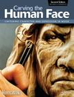 Carving the Human Face: Capturing Character and Expression in Wood Cover Image