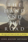 The Hand and the Road: The Life and Times of John A. MacKay Cover Image