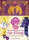 My Little Pony:  The Journal of the Two Sisters: The Official Chronicles of Princesses Celestia and Luna Cover Image