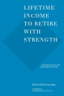 Lifetime Income to Retire with Strength: ...because there is a cost associated with living. Cover Image