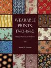 Wearable Prints, 1760-1860: History, Materials, and Mechanics Cover Image