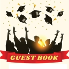 Graduation Guest Book - Class of 2021 Guest Book for Graduation Parties Cover Image