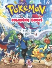 Pokemon Coloring Books.: Fun Coloring Pages Featuring Your Favorite Pokemon With Un-Official Premium Images. Size - 8.5 x 11 Cover Image