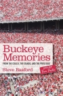 Buckeye Memories: From the Couch, the Stands, and the Press Box... and a Few Fun Facts Cover Image