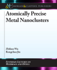 Atomically Precise Metal Nanoclusters Cover Image