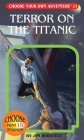 Terror on the Titanic [With Collectable Cards] (Choose Your Own Adventure #24) Cover Image