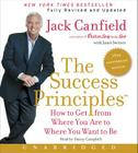 The Success Principles: How to Get from Where You Are to Where You Want to Be Cover Image