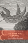 The Cambridge Companion to the Bible and Literature (Cambridge Companions to Religion) Cover Image