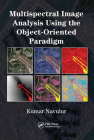 Multispectral Image Analysis Using the Object-Oriented Paradigm (Remote Sensing Applications) Cover Image