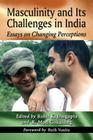 Masculinity and Its Challenges in India: Essays on Changing Perceptions Cover Image
