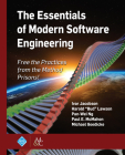 The Essentials of Modern Software Engineering: Free the Practices from the Method Prisons! (ACM Books) Cover Image