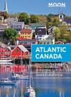 Moon Atlantic Canada: Nova Scotia, New Brunswick, Prince Edward Island, Newfoundland & Labrador (Travel Guide) Cover Image