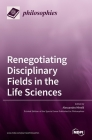 Renegotiating Disciplinary Fields in the Life Sciences Cover Image