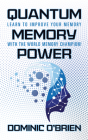 Quantum Memory Power: Learn to Improve Your Memory with the World Memory Champion! Cover Image