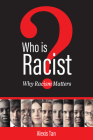 Who is Racist? Why Racism Matters Cover Image