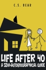 Life After 40: A Semi-autobiographical Guide Cover Image