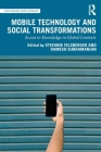 Mobile Technology and Social Transformations: Access to Knowledge in Global Contexts (Rethinking Development) Cover Image