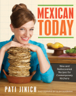 Mexican Today: New and Rediscovered Recipes for Contemporary Kitchens Cover Image