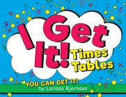 I Get It! Times Tables: You Can Get It! Cover Image