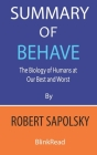 Summary of Behave by Robert Sapolsky: The Biology of Humans at Our Best and Worst Cover Image