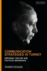 Communication Strategies in Turkey: Erdogan, the Akp and Political Messaging Cover Image