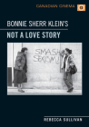 Bonnie Sherr Klein's 'Not a Love Story' (Canadian Cinema) Cover Image