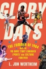 Glory Days: The Summer of 1984 and the 90 Days That Changed Sports and Culture Forever Cover Image