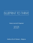 Blueprint to Thrive: Values Journal & Organizer Cover Image