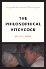 """The Philosophical Hitchcock: """"Vertigo"""" and the Anxieties of Unknowingness Cover Image"""