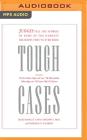 Tough Cases: Judges Tell the Stories of Some of the Hardest Decisions They've Ever Made Cover Image