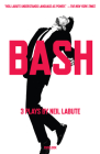 Bash: Three Plays Cover Image