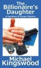 The Billionaire's Daughter: A Davidson & Harper Mystery Cover Image